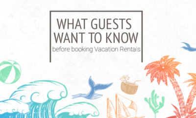 What Guests Want to Know About Your Vacation Rentals. Be Aware!!!